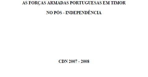 AS FORÇAS ARMADAS PORTUGUESAS EM TIMOR NO PÓS – INDEPENDÊNCIA